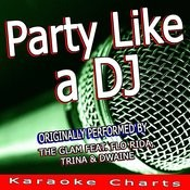 Party Like A Dj (Originally Performed By The Glam) [Karaoke Version] Song