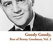 Goody Goody, Best Of Benny Goodman, Vol. 2 Songs
