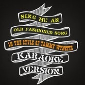 Sing Me An Old Fashioned Song (In The Style Of Tammy Wynette) [Karaoke Version] - Single Songs