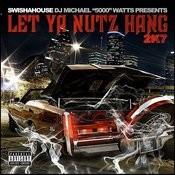 Let Ya Nutz Hang 2k7 Songs