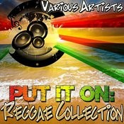 Put It On: Reggae Collection Songs