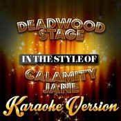 Deadwood Stage (In The Style Of Calamity Jane) [Karaoke Version] Song