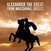 Alexander The Great From Macedonia, Greece Songs
