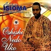 Oshishi Nedo Uko Songs