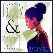 Body & Soul: Torch Songs Songs