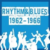 Rhythm & Blues 1962 - 1966 Songs