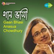 Gaan Bhasi - Anasua Chowdhury Songs