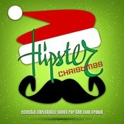 Hipster Christmas - Eclectic Christmas Songs For The Cool Crowd Songs