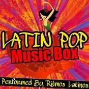 Latin Pop Music Box Songs