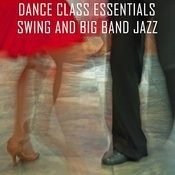 Dance Class Essentials - Swing And Big Band Jazz Songs