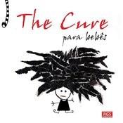 The Cure Para Bebês Songs