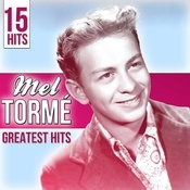15 Hits Mel Tormé. Greatest Hits Songs