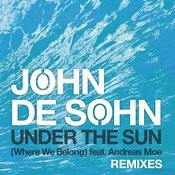 Under the Sun (Where We Belong) feat. Andreas Moe -  Remixes Songs