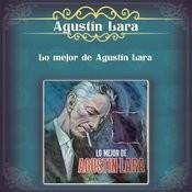 Lo Mejor De Agustín Lara Songs