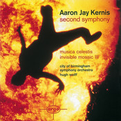 Kernis: Second Symphony/Musica Celestis/Invisible Mosaic II Songs