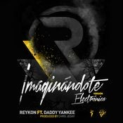 Imaginándote (feat. Daddy Yankee) (Electrónica Version) Songs