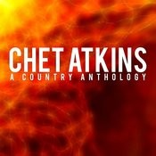 Chet Atkins (A Country Anthology) Songs
