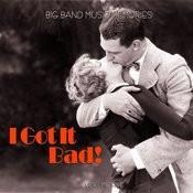 Big Band Music Memories: I Got It Bad, Vol. 5 Songs