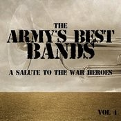 The Army's Best Bands - A Salute To The War Heroes, Vol. 4 Songs