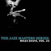 The Jazz Masters Series: Miles Davis, Vol. 23 Songs