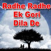 Radhe Radhe Ek Gori Dila De Songs