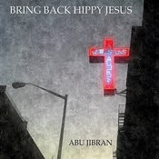 Bring Back Hippy Jesus Songs