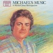 Michael's Music: A Michael Jones Retrospective Songs