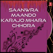 Saanwra Maando Karajo Mhara Chhora Songs