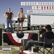 The Naked Trucker And T-Bones: Live At The Troubadour (U.S. Version) Songs