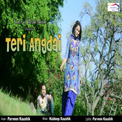 Teri Angdai Songs