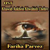 OST Khawab Ankhein Khwahish Chehre Song