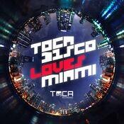 Tocadisco Loves Miami Songs