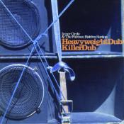Heavyweight Dub Killer Dub Songs