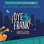 ¡oye Frank! Sonata Latina Tribute Orchestra Songs