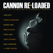 Cannon Re Loaded An All Star Celebration Of Cannonball Adderley Songs