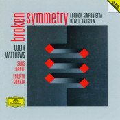 Matthews: Fourth Sonata For Orchestra ; Suns Dance For 10 Players; Broken Symmetry For Orchestra Songs
