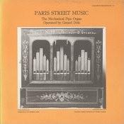 Paris Street Music: The Mechanical Pipe Organ Songs