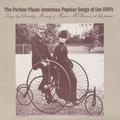 The Parlour Piano: American Popular Songs Of The 1800's Songs