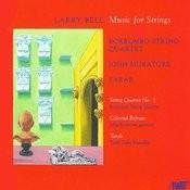Larry Bell - Music for Strings Songs