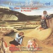Orlande De Lassus: Mass 'Tous Les Regretz' & Motets Songs