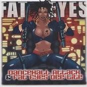 Dancehall Attack & Fat Eyes Dee-Lite Songs