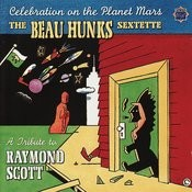 Celebration On The Planet Mars: A Tribute To Raymond Scott Songs