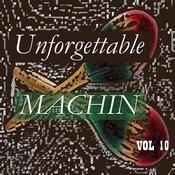 Unforgettable Machin Vol 10 Songs