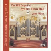 Great Australasian Organs Vol 1 - The Hill Organ Of Sydney Town Hall Songs