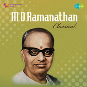 M D Ramanathan (classical) Songs
