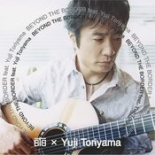 Beyond The Border (Feat. Yuji Toriyama) Song