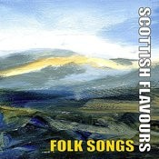 Scottish Flavours - Folk Songs Songs