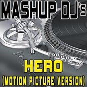 Hero (Motion Picture Version) (Remix Tools For Mash-Ups) Songs