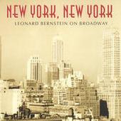 New York, New York: Leonard Bernstein On Broadway Songs