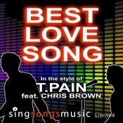 Best Love Song (In The Style Of T.Pain Ft. Chris Brown) Songs